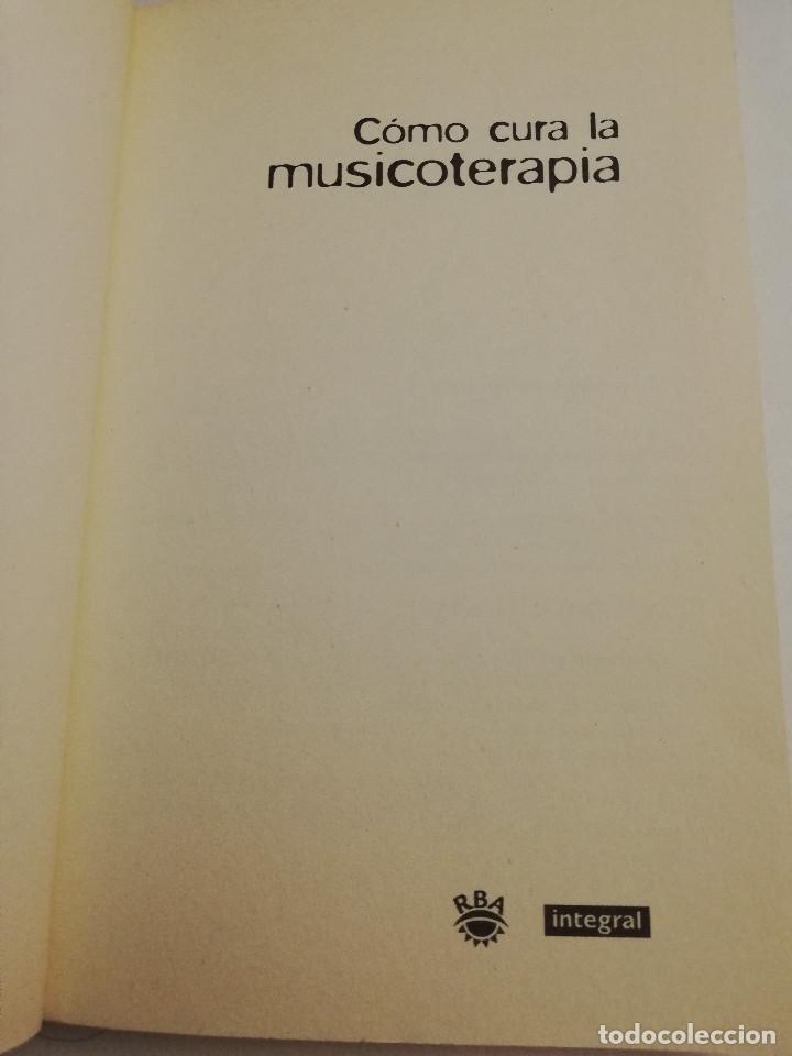 Libros de segunda mano: CÓMO CURA LA MUSICOTERAPIA. CÓMO ARMONIZAR CUERPO Y MENTE A TRAVÉS DE LA MÚSICA (SÁINZ DE LA MAZA) - Foto 2 - 183857581