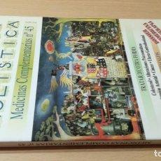 Livres d'occasion: MEDICINA HOLISTICA MEDICINAS COMPLEMENTARIAS 45HOMEOPATICA NATURAL ALTERNATIVA/ G405. Lote 184182036