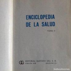 Libros de segunda mano: ENCICLOPEDIA DE LA SALUD, 2 VOLUMENES, EDITORIAL GUSTAVO GILI, 1974. Lote 184286237