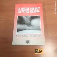 Libros de segunda mano: EL MASAJE DRENAJE LINFÁTICO MANUAL. Lote 184580910