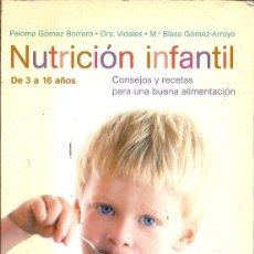 Libros de segunda mano: NUTRICION INFANTIL CONSEJOS Y RECETAS PARA UNA BUENA ALIMENTACION DE 3 A 16 AÑOS PALOMA GOMEZ BORRER. Lote 184838933