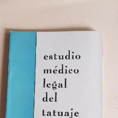 Libros de segunda mano: TESIS DOCTORAL -ESTUDIO MEDICO LEGAL DEL TATUAJE-CARLOS DONDERIS TORRENS-1964. Lote 184935952