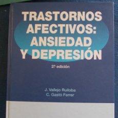 Libros de segunda mano: TRASTORNOS AFECTIVOS ANSIEDAD Y DEPRESIÓN. Lote 185685272