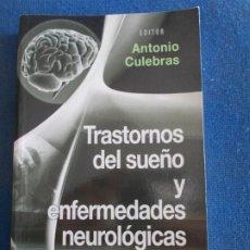 Libros de segunda mano: TRASTORNOS DEL SUEÑO Y ENFERMEDADES NEUROLOGICAS ANTONIO CULEBRAS. Lote 185879473