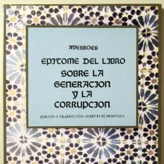 Libros de segunda mano: AVERROES - EPÍTOME DEL LIBRO SOBRE LA GENERACIÓN Y LA CORRUPCIÓN - MADRID 1992. Lote 207191660