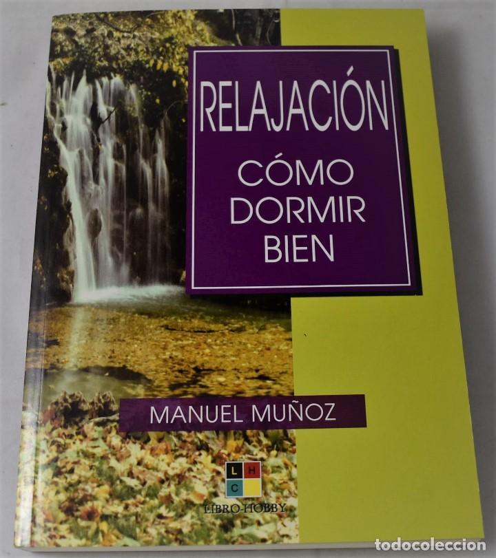 RELAJACIÓN. CÓMO DORMIR BIEN. MUÑOZ, MANUEL (Libros de Segunda Mano - Ciencias, Manuales y Oficios - Medicina, Farmacia y Salud)