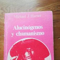 Libros de segunda mano: ALUCINOGENOS Y CHAMANISMO DE MICHAEL J. HARVER. Lote 186042692