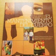 Libros de segunda mano: GUÍA PRÁCTICA ILUSTRADA PARA EL MANTENIMIENTO DEL CUERPO (EDITORIAL BLUME). Lote 186075597
