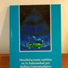Libros de segunda mano: MANIFESTACIONES SATÉLITES EN LA ENFERMEDAD POR REFLUJO GASTROESOFÁGICO. ISBN 848691762X. Lote 186081740
