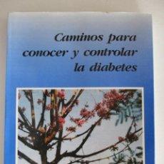 Libros de segunda mano: CAMINOS PARA CONOCER Y CONTROLAR LA DIABETES AGUILERA . ENVÍO INCLUIDO. Lote 186137558