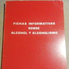 Libros de segunda mano: FICHAS INFORMATIVAS SOBRE ALCOHOL Y ALCOHOLISMO. 1979 MINISTERIO DE SANIDAD Y CONSUMO.. Lote 186191272