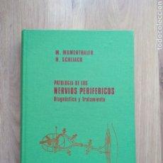 Libros de segunda mano: PATOLOGÍA DE LOS NERVIOS PERIFÉRICOS. M. MUMENTHALER. H. SCHLIACK.. Lote 186222588