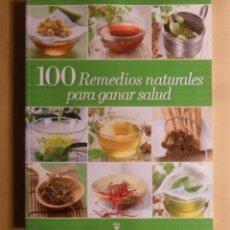 Libros de segunda mano: 100 REMEDIOS NATURALES PARA GANAR SALUD - RBA - 2010. Lote 187531465
