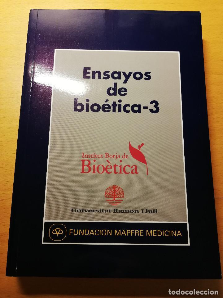 ENSAYOS DE BIOÉTICA - 3 (FUNDACIÓN MAPFRE MEDICINA) (Libros de Segunda Mano - Ciencias, Manuales y Oficios - Medicina, Farmacia y Salud)