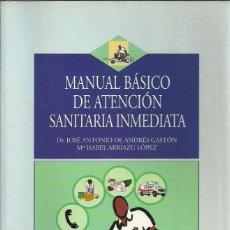 Libros de segunda mano: MANUAL BÁSICO DE ATENCIÓN SANITARIA INMEDIATA.M & T MORALES I TORRES EDITORES.2003.. Lote 189432160