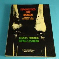 Libros de segunda mano: DIAGNÓSTICO POR IMAGEN. COMPENDIO DE RADIOLOGÍA CLÍNICA. PEDROSA / CASANOVA. Lote 190004996