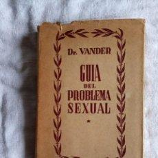 Libros de segunda mano: DR VANDER GUÍA DEL PROBLEMA SEXUAL EDIT SOPHIA 1953. Lote 190430986