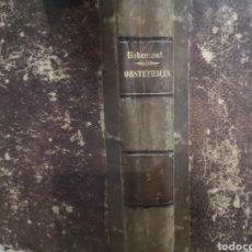Libros de segunda mano: TRATADO DE OBSTETRICIA. TOMO II. RIBEMONT-DESSAIGNES,A. Y LEPAGE, G. 1897. Lote 190539816