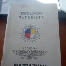 Libros de segunda mano: MAZDAZNAN / ENCICLOPEDIA DEL NATURISTA / NATURISMO / DIETETICA. Lote 190801496