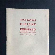 Libros de segunda mano: JOSÉ CARDÚS / HIGIENE DEL EMBARAZO / HUESCA AÑO 1940 / BARBASTRO / MUY RARA EDICIÓN / VER INDICE. Lote 190860300