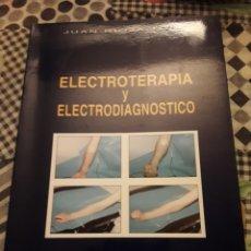 Libros de segunda mano: ELECTROTERAPIA Y ELECTRODIAGNOSTICO. JUAN RIOJA TORO. EDICION UNIVERSIDAD DE VALLADOLID DE 1993.. Lote 191630310