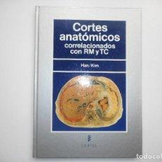 Libros de segunda mano: MAN-CHUNG HAN, CHU-WAN KIM CORTES ANATÓMICOS CORRELACIONADOS CON RM Y TC Y98084 . Lote 191688366