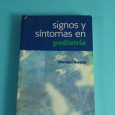 Libros de segunda mano: SIGNOS Y SÍNTOMAS EN PEDIATRÍA. MANUEL BUENO. Lote 191691662