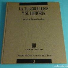 Libros de segunda mano: LA TUBERCULOSIS Y SU HISTORIA. MARIA JOSE BAGUENA CERVELLERA. Nº 3. FUNDACION URIACH. 1992. Lote 191732723