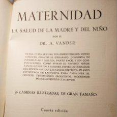 Libros de segunda mano: MATERNIDAD, LA SALUD DE LA MADRE Y EL NIÑO DEL DR. VANDER, ED. BARCELONA 1956, 235 PÀGINAS.. Lote 191742865