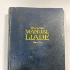 Libros de segunda mano: CATALOGO MANUAL LIADE. 5ª EDICION. BARCELONA, 1970. PAGS: 555. Lote 191770391