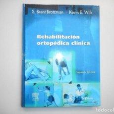Libros de segunda mano: S. BRENT BROTZMAN, KEVIN E. WILK REHABILITACIÓN ORTOPÉDICA CLÍNICA Y98127 . Lote 191789465