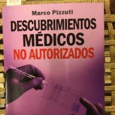 Libros de segunda mano: DESCUBRIMIENTOS MEDICOS NO AUTORIZADOS, MARCO PIZZUTI. Lote 191957387