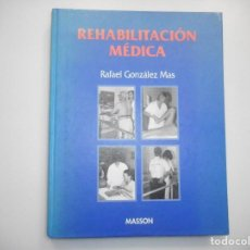 Libros de segunda mano: RAFAEL GONZÁLEZ MAS REHABILITACIÓN MÉDICA Y98174. Lote 192137987
