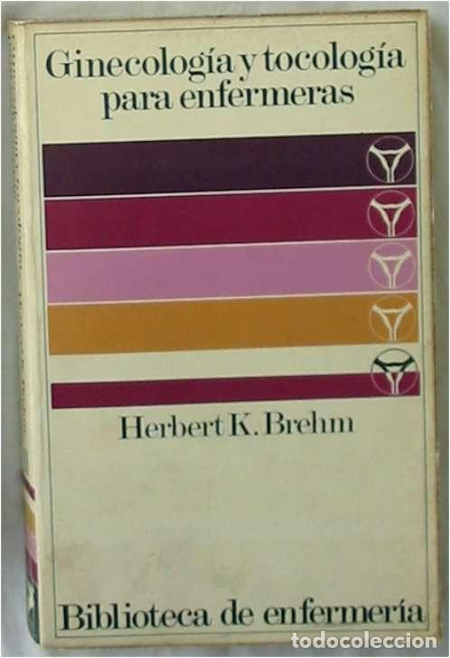 GINECOLOGÍA Y TOCOLOGÍA PARA ENFERMERAS - HERBERT K. BREHM - ED. SALVAT 1982 - VER INDICE (Libros de Segunda Mano - Ciencias, Manuales y Oficios - Medicina, Farmacia y Salud)