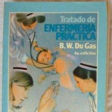 Libros de segunda mano: TRATADO DE ENFERMERÍA PRÁCTICA - B. W. DU GAS - ED. INTERAMERICANA MÉXICO 1987 - VER INDICE. Lote 192694408