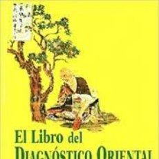 Libros de segunda mano: EL LIBRO DEL DIAGNOSTICO ORIENTAL-MICHIO KUSHI. Lote 192768262