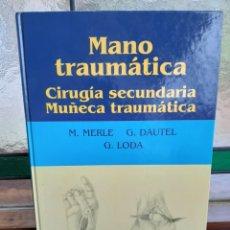 Libros de segunda mano: MANO TRAUMATICA, VOLUMEN I, VV.AA., CIRUGIA-MEDICINA / SURGERY-MEDICINE, MASSON, 1996. Lote 193329915