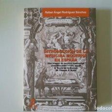 Libros de segunda mano: INTRODUCCION DE LA MEDICINA MODERNA EN ESPAÑA - RAFAEL ÁNGEL RODRÍGUEZ. Lote 193549281