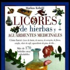 Libros de segunda mano: LICORES DE HIERBAS Y AGUARDIENTES MEDICINALES. BEBIDAS. PLANTAS. MARKUS KOBOLD. NUEVO.. Lote 211422454