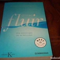 Libros de segunda mano: FLUIR (FLOW) UNA PSICOLOGÍA DE LA FELICIDAD. MIHALY CSIKSZENTMIHALYI. EDITORIAL KAIRÓS 1ª ED. 09/08. Lote 194227797