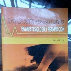 Libros de segunda mano: REANIMACION CARDIOPULMONAR BASICA Y AVANZADA EN ANESTESIOLOGIA Y REANIMACION 2008. Lote 194233756
