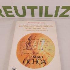 Libros de segunda mano: EL PENSAMIENTO CIENTIFICO DE SEVERO OCHOA Y CPRRESPONDENCIA CIENTIFICA.FUNDACION RAMON ARECES.. Lote 194290722