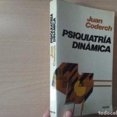 Libros de segunda mano: PSIQUIATRÍA DINÁMICA - JUAN CODERCH (PROLOGO JUAN OBIOLS). Lote 194292563