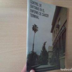 Libros de segunda mano: CONTROL DE SÍNTOMAS EN EL ENFERMO DE CÁNCER TERMINAL. Lote 194293210