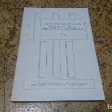 Libros de segunda mano: INTRODUCCIÓN A LA HISTORIA DE LA PSICOLOGÍA DE ESPAÑA, SANDALIO RODRÍGUEZ DOMÍNGUEZ . Lote 194347410