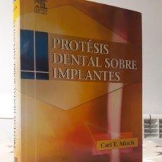 Libros de segunda mano: PROTESIS DENTAL SOBRE IMPLANTES CARL E. MISCH 626 PÁGINAS ELSEVIER MOSBY ODONTOLOGÍA. Lote 194391527