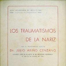 Libros de segunda mano: ARIÑO, JULIO. LOS TRAUMATISMOS DE LA NARIZ. 1944.. Lote 194396840