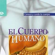 Libros de segunda mano: EL CUERPO HUMANO CONOCE Y CUIDA TU CUERPO ARNAU, EDUARD. Lote 194514937