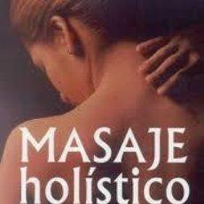 Libros de segunda mano: MASAJE HOLISTICO RICHARD JACKSON. Lote 194515043