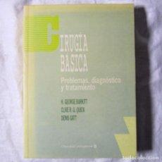 Libros de segunda mano: CIRUGÍA BÁSICA, PROBLEMAS, DIAGNÓSTICO Y TRATAMIENTO 1993, H.G. BURKITT, C.R.G. QUICK Y D. GATT. Lote 194517401
